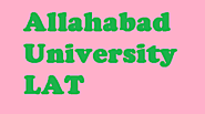 Allahabad University LAT 2020: Dates, Application Form, Eligibility, Result