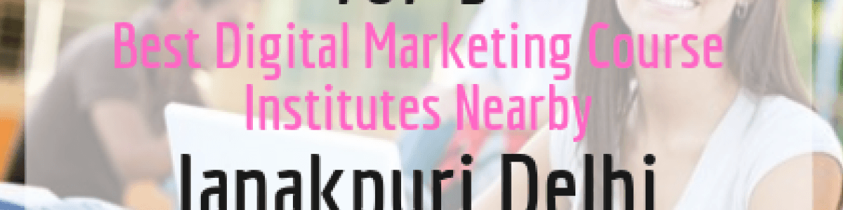 Headline for Digital Marketing Course Institutes in Janakpuri Delhi