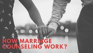 How Marriage Counseling Work? – Health and Wealth