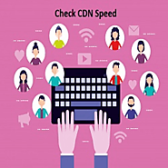 How to Check CDN Speed