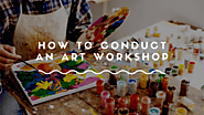 How To Conduct An Art Workshop