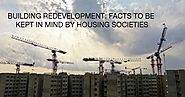 Building Redevelopment: Facts to Be Kept In Mind by Housing Societies
