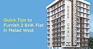 Quick Tips to Furnish 1 and 2 BHK Flats in Malad West