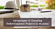 Advantages of Choosing Redevelopment Projects in Mumbai - Real Estate Blog - Top Residential Projects in Mumbai