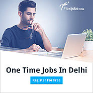 One Time Jobs In Delhi