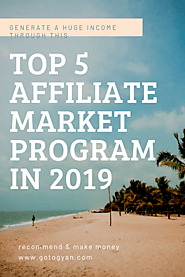 TOP 5 BEST AFFILIATE MARKETING WEBSITES/PROGRAMS FOR 2019 & 2020 REVIEWS. » Go2Gyan
