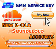 Buy Soundcloud Accounts | SMM Service Buy|Buy Social Media Marketing Services