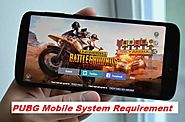 PUBG Mobile System Requirement – 100% Working For Mobile And PC