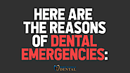Here are the reasons of dental emergencies: