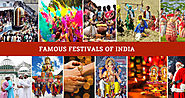 Famous Festivals of India to Bring Your Life Into A State of Exuberance