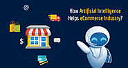 Benefits of Using Artificial Intelligence In Ecommerce Industry