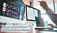 What are Futures and Options? Understanding Derivative Markets - Certitude News