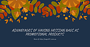 Advantages of having Hessian bags as promotional products