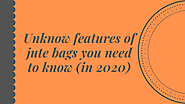 Unknow features of jute bags you need to know (in 2020)