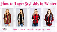 How to Layer Stylishly in Winter