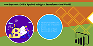 How Dynamics 365 Service Is Applied in Digital Transformation World?