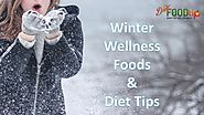 Best 22 Foods and Diet Tips for winter wellness health