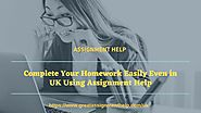 Complete Your Homework Easily Even in UK Using Assignment Help by John Miller