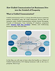 How Unified Communication Let Businesses Dive Into the Nutshell of Prosperity