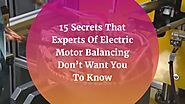 15 Secrets That Experts Of Electric Motor Balancing Don't Want You To Know