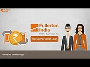 Fullerton India Personal Top up Loan | Reasons to Apply for a Top up Loan