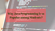 Why Java Programming is so Popular among Students?