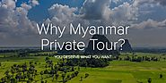 Choose The Best Myanmar Private Tours