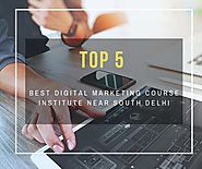 Top 5 Best Digital Marketing Course Institute Near South Delhi - DigitalMarketingTrainingInstitutesinSouthDelhi.over-...