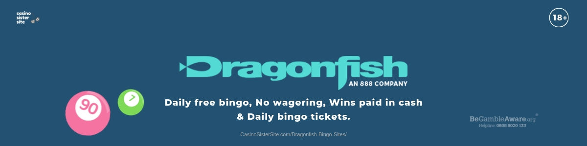 Headline for Dragonfish Bingo Sites - Bingo sites with free bingo tickets & daily free spins.
