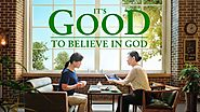 "2019 Inspirational Christian Movie | ""It's Good to Believe in God"" 