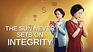 "2019 Christian Testimony Movie ""The Sun Never Sets on Integrity"" Only the Honest Can Get Blessing of God 