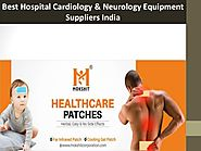 Best Hospital Cardiology & Neurology Equipment Suppliers India