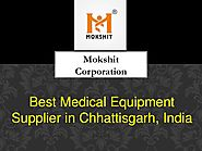 Best Medical Equipment Supplier in Chhattisgarh, India