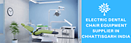 Electric Dental Chair Equipment Supplier in Chhattisgarh India