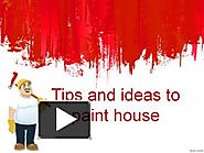 PPT – Tips and ideas to paint house PowerPoint presentation | free to download - id: 8f2060-NDg2M