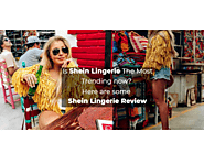 Is Shein Lingerie The Most Trending now? Here are some Shein Lingerie Review