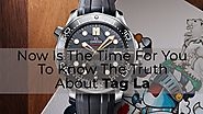 Now Is the Time for You to Know the Truth about Tag La