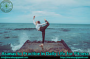 Asanas to Practice in Daily Life for Fitness – Sharada Yoga Peeth