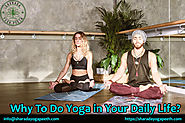 Why To Do Yoga in Your Daily Life?