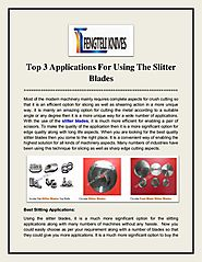 Top 3 Applications For Using The Slitter Blades