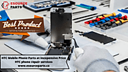Buy online HTC Mobile Phone Parts & HTC phone repair services at inexpensive Price