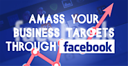 Amass Your Business Targets through Facebook