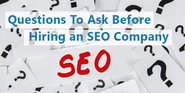 Questions You Need To Ask Before Hiring an SEO Company