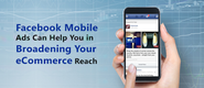 See the magic of Facebook Mobile Ads for your business