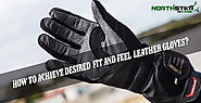How To Achieve Desired Fit And Feel Leather Gloves? North Star Fur