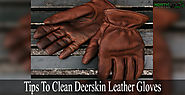 Tips To Clean Deerskin Leather Gloves - North Star Fur & Trade