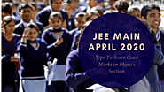 JEE Main April 2020 – Tips To Score Good Marks in Physics Section