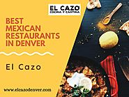 Best Mexican Restaurants in Denver - El Cazo