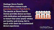 Heritage Grove Family Dental offers custom-made porcelain veneers Plainfield IL. The dentist at Grove Family Dental p...
