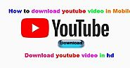 How to download youtube video in Mobile